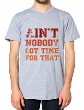 Aint Nobody Got Time for This Funny Mens Movie Quote Film Tshirt Womens T Shirt