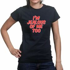 Jealous of Me Too Funny Slogan Joke Gift Ladies T shirt Tee T-shirt Top