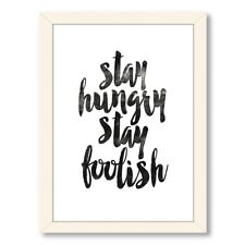 Americanflat Motivated Type Stay Hungry Stay Foolish Framed Textual Art