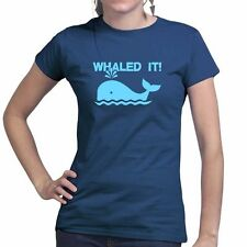 Whaled Nailed It Ladies T shirt - Funny Slogan Humour Gift Present Tee T-shirt