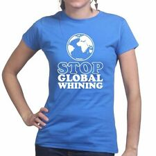 Stop Global Warming Whining Ladies Womens T shirt Funny Slogan Gift Present Tee