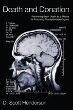 Death and Donation Rethinking Brain Death As a Means for Procuring Transplantab