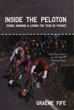 Inside the Peloton: Riding, Winning and Losing the T..., Fife, Graeme 1840186720