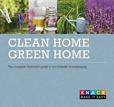 Clean Home, Green Home: The complete illustrat..., Delaney, Kimberley 0762756942