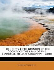Thirty-Fifth Reunion of the Society of the Army of the Tennessee, Held at Cincin