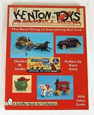 Kenton Cast Iron Toys : The Real Thing in Everything but Size by Charles Jacobs