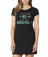 Ladies T-Shirt Dress Summer Nothing nice to say SARCATICALLY Womens Fashion