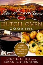 NEW FRONTIERS IN DUTCH OVEN COOKING - CHILD, LYNN E./ CLENDENIN, SUSAN G. - NEW