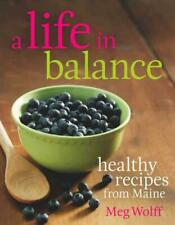 A LIFE IN BALANCE - WOLFF, MEG/ CAMPBELL, T. COLIN, PH.D. (FRW)/ SAMUELSON, JOAN