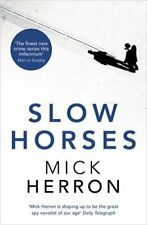 Slow Horses: Jackson Lamb Thriller 1 by Herron, Mick 1473641101 The Fast Free