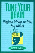 Tune Your Brain: Using Music to Manage Your Mi... by Miles, Elizabeth 0425160173
