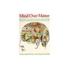 Mind Over Matter: Discover How Your Mind Can ... by The Diagram Group 0297795805