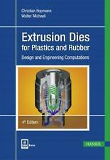 Extrusion Dies for Plastics and Rubber: Design and Engineering Computations by C