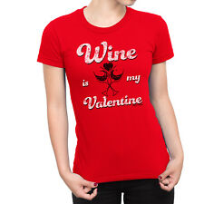 WINE IS MY VALENTINE Ladies T-Shirt Valentines Day Love Cupid Heart Glass Funny
