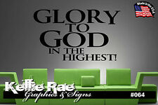 #064 Wall Art ~ GLORY TO GOD IN THE HIGHEST - Quote Decal Sticker
