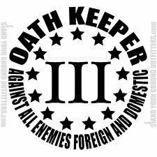 Oath Keeper Three Percenter Against All Enemies Foreign & Domestic Decal Sticker