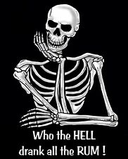 WHO THE HELL DRANK ALL THE RUM ! SKELETON SKULL SWEATSHIRT SJ12