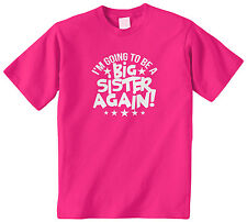 I'm Going To Be A Big Sister Again Kids Youth T-Shirt Tee Announcement Baby