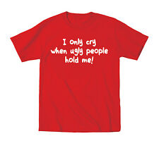 Cry When Ugly People Hold Me  funny  newborn  infant  baby Red Infant T-Shirt