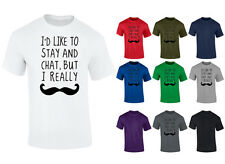 Mens I'd Like To Chat But I Really Moustache T-shirt S-XXL
