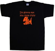 Im Gonna Eat You Little Fishy Funny T-Shirt