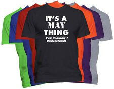 It's A MAY Thing T-Shirt You Wouldn't Understand Tee Family Reunion
