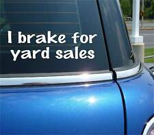 I BRAKE FOR YARD SALES GARAGE MOVING FUNNY DECAL STICKER ART CAR WALL DECOR
