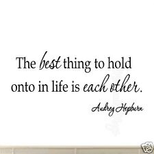 The Best Things in Life to Hold Onto is Each Other Audrey Hepburn Wall Quotes