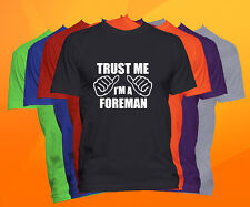 Trust Me I'm A Foreman T Shirt  Career Occupation Profession Tee
