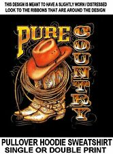 PURE COUNTRY TIL I DIE COWBOY COWGIRL HAT BOOTS RODEO ROPE HOODIE SWEATSHIRT