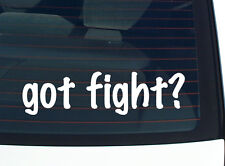 got fight? SPORTS BOXING FUNNY DECAL STICKER ART WALL CAR CUTE