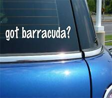 got barracuda? SALTWATER FISH FUNNY DECAL STICKER ART WALL CAR CUTE