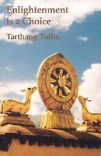 Enlightenment is a Choice 9780898003000 by Tarthang Tulku, Paperback, BRAND NEW