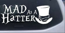Mad as A Hatter Mad Hatter Alice Wonderland Car Truck Window Decal Sticker