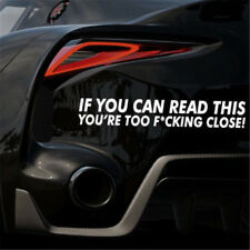 Funny IF YOU CAN READ THIS YOURE TOO F*CKING CLOSE Car Stickers Bumper Decal