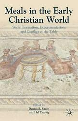 Meals in the Early Christian World: Social Formation Experimentation and Confl
