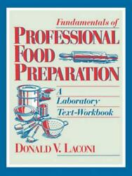 Fundamentals of Professional Food Preparation: A Laboratory Text-Workbook by Don $164.62