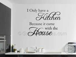 Kitchen Wall Sticker Quote, Kitchen Came With House, Funny Kitchen Quote $16.94