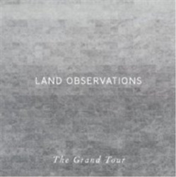 Land Observations-The Grand Tour  (UK IMPORT)  CD NEW