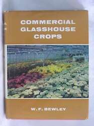 Commercial Glasshouse Crops Bewley W F Very Good Book
