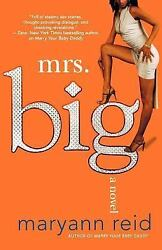 Mrs. Big by Reid Maryann