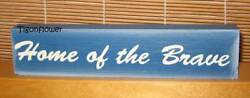 Country Decor Wood Sign Freestanding Block HOME OF THE BRAVE buy 2 get 1 free $7.50