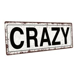 Crazy Metal Sign; Wall Decor for Home and Office $44.99