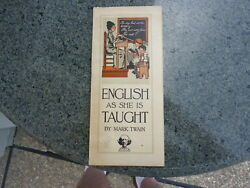English As She Taught by Mark Twain. Later ptg with copyright of 1887  but 1917