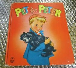 Pet For Peter 1932 by Dorothy Grinder A Cozy Corner book $9.95