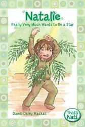Natalie Really Very Much Wants to Be a Star That#x27;s Nat by Mackall Dandi Dal $6.06