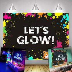 Glow Neon Party Backdrops Banner Decoration Let's Glow Splatter Photography Prop $64.39