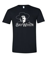 Say When Doc Holliday Movie Tombstone Men#x27;s Tee Shirt 957 $12.95