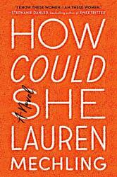 How Could She: A Novel Hardcover