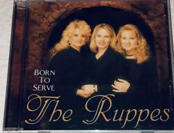 The Ruppes Born To Serve Southern Gospel Music Cd 3R
